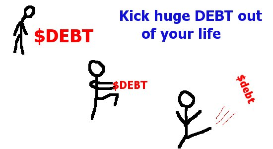 kick huge debt out of your life!